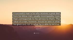 einstein quote about success and value albert einstein quote u201ca successful man is he who receives a