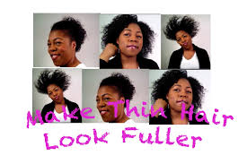 style thin fine low density natural hair to look fuller youtube