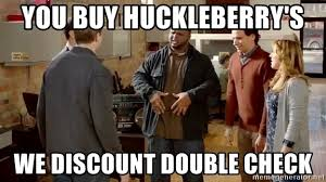 Double Picture Meme Generator - you buy huckleberry s we discount double check discount double
