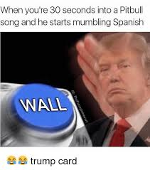 Funny Memes In Spanish - when you re 30 seconds into a pitbull song and he starts mumbling