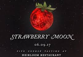 what is a strawberry moon strawberry moon dining experience clture