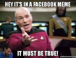 How To Make Facebook Memes - hey it s in a facebook meme it must be true make a meme