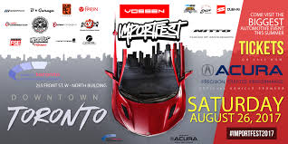 lexus toronto downtown tickets to importfest 2017 canada u0027s largest