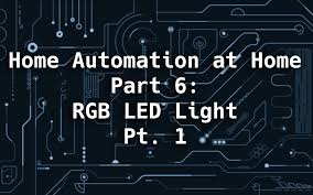 home automation at home part 6 rgb light youtube