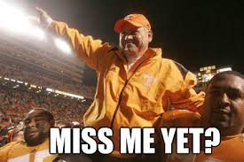 Tennessee Football Memes - 4 years after firing phil fulmer is tennessee football better off