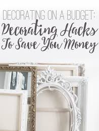 Decorating Homes On A Budget Decorating On A Budget Decorating Hacks To Save You Money