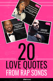 Gangsta Love Quotes by These Beautiful Love Quotes Are All Inspired By Rap Songs U2014 Yes