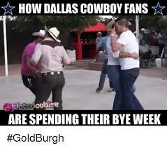 Dallas Cowboys Fans Memes - 25 best memes about dallas cowboy fan dallas cowboy fan memes