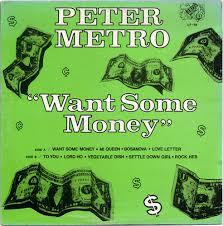 peter metro want some money vinyl lp at discogs