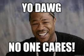Nobody Cares Meme - no one cares meme kappit