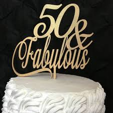 50 birthday cake 50 fabulous cake topper 50th birthday cake topper gold cake