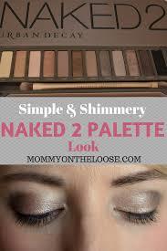 easy makeup look using urban decay u0027s 2 palette