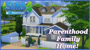 Family Home The Sims 4 Parenthood Family Home House Build Youtube