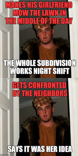 Night Shift Memes - image tagged in scumbag steve mowing night shift memes funny imgflip