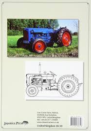 Fordson Dexta 957e U0027s 1957 64 Amazon Co Uk Allan T Condie