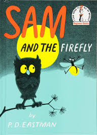 amazon com sam and the firefly 9780394800066 p d eastman books