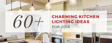 lighting ideas kitchen 60 charming kitchen lighting ideas