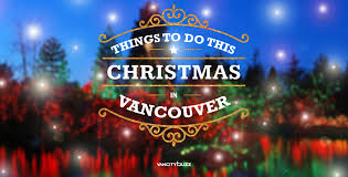 Decorated Christmas Trees Vancouver by 50 Things To Do In Vancouver This Christmas