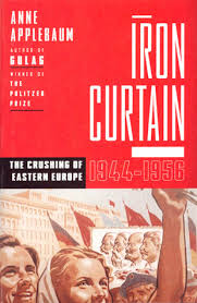 Summary Of Iron Curtain Speech Iron Curtain The Crushing Of Eastern Europe 1944 1956 By Anne