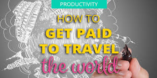 How to get paid to travel the world set me free financially