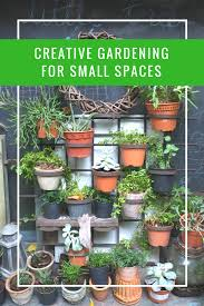 Ideas For Small Garden by Creative Gardening For Small Spaces Apartment Living