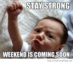 Funny Weekend Meme - baby meme weekend soon thefunnyplace