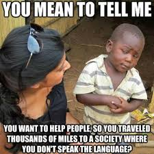 Volunteer Meme - the picture that launched a thousand memes on poverty stereotypes