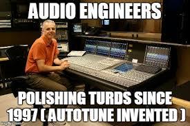 Audio Engineer Meme - imgflip