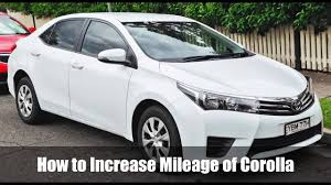what gas mileage does a toyota corolla get 100 working trick to increase mileage of toyota corolla altis