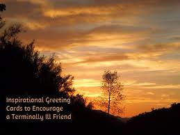 greeting card for sick person review of inspirational greeting cards to encourage a terminally