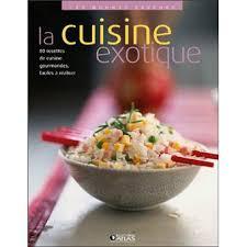 fnac livres cuisine la cuisine exotique broché collectif achat livre achat