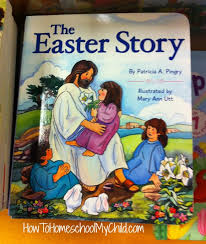 easter books telling the easter story for how to homeschool