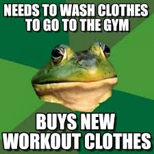 Gym Clothes Meme - needs to wash clothes to go to the gym on memegen