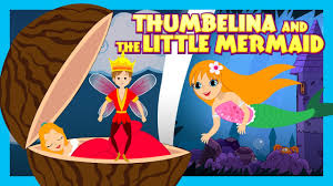 thumbelina mermaid stories kids bedtime
