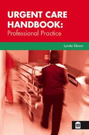 urgent care handbook professional practice lynda sibson