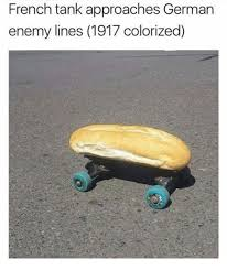 What Is Meme In French - french tank approaches german enemy lines 1917 colorized meme on