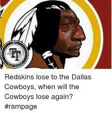 Redskins Meme - 25 best memes about cowboys losing cowboys losing memes