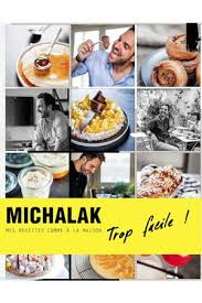 livre de cuisine michalak livre de cuisine interforum michalak trop facile darty