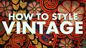 Vintage Clothing Store Near Me How To Style Vintage Clothes Youtube