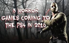 top 5 horror games coming to the ps4 in 2016 real men report