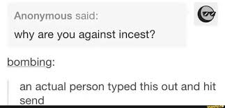 Typed Memes - its probably a butthurt incest shipper who typed this trash tumblr