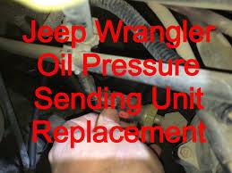 2001 jeep grand pressure sending unit pressure sending unit replacement 1999 jeep wrangler