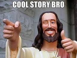 Cool Story Meme - cool story bro is a common internet meme reply 64 democratic
