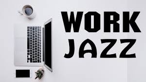 relaxing jazz for work background instrumental