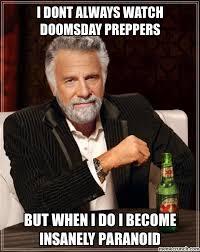 Doomsday Preppers Meme - paranoia