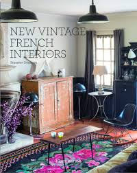 French Interiors by New Vintage French Interiors U2013 Nicholas Engert Marketing