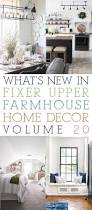 what u0027s new in fixer upper farmhouse home decor volume 20 the