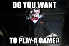Do You Want To Play A Game Meme - do you want to play a game jigsaw meme generator