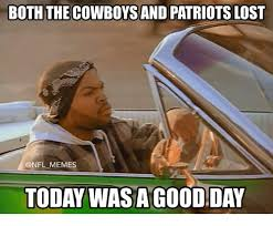 Patriots Lose Meme - 20 today was a good day memes that are totally worth sharing