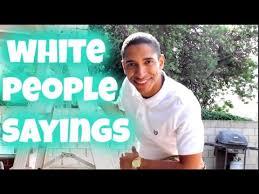 white sayings